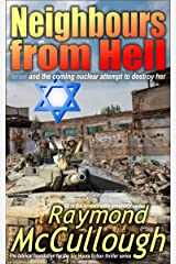 Neighbours from Hell: Israel and the coming nuclear attempt to destroy her (Arrows bible prophecy series Book 2) Kindle Edition