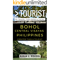 Greater Than a Tourist – Bohol Central Visayas  Philippines: 50 Travel Tips from a Local