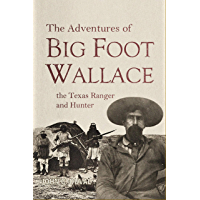 The Adventures of Big-Foot Wallace, the Texas Ranger and Hunter (1870)