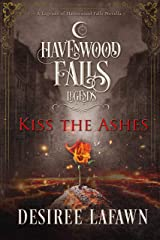 Kiss the Ashes: (A Legends of Havenwood Falls Novella) Kindle Edition