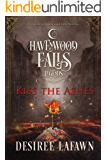 Kiss the Ashes (Legends of Havenwood Falls Book 10)