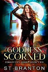 Goddess Scorned (The Forgotten Gods Series Book 2)