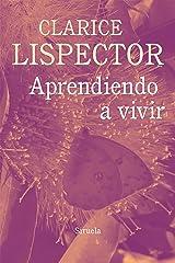 Aprendiendo a vivir (Biblioteca Clarice Lispector nº 13) (Spanish Edition) Kindle Edition