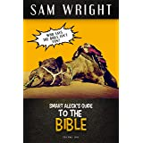 The Smart Aleck's Guide to the Bible: Volume 1