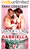 Gambling with Gabriella (A MFM Menage Romance) (Playing For Love Book 2)