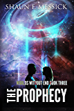 Worlds Without End: The Prophecy (Book 3)