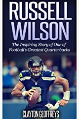 Russell Wilson: The Inspiring Story of One of Football's Greatest Quarterbacks (Football Biography Books) Kindle Edition