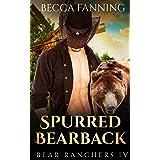 Spurred Bearback (BBW Shifter Cowboy Western Romance) (Bear Ranchers Book 4)