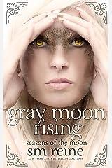 Gray Moon Rising: A Young Adult Paranormal Novel (Seasons of the Moon Book 4) Kindle Edition