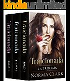 Traicionada - La Trilogía: (Romántica Suspense) (Spanish Edition)