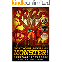 Not Your Average Monster: A Bestiary of Horrors (English Edition)