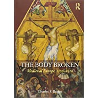 The Body Broken: Medieval Europe 1300–1520