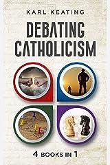 Debating Catholicism Kindle Edition