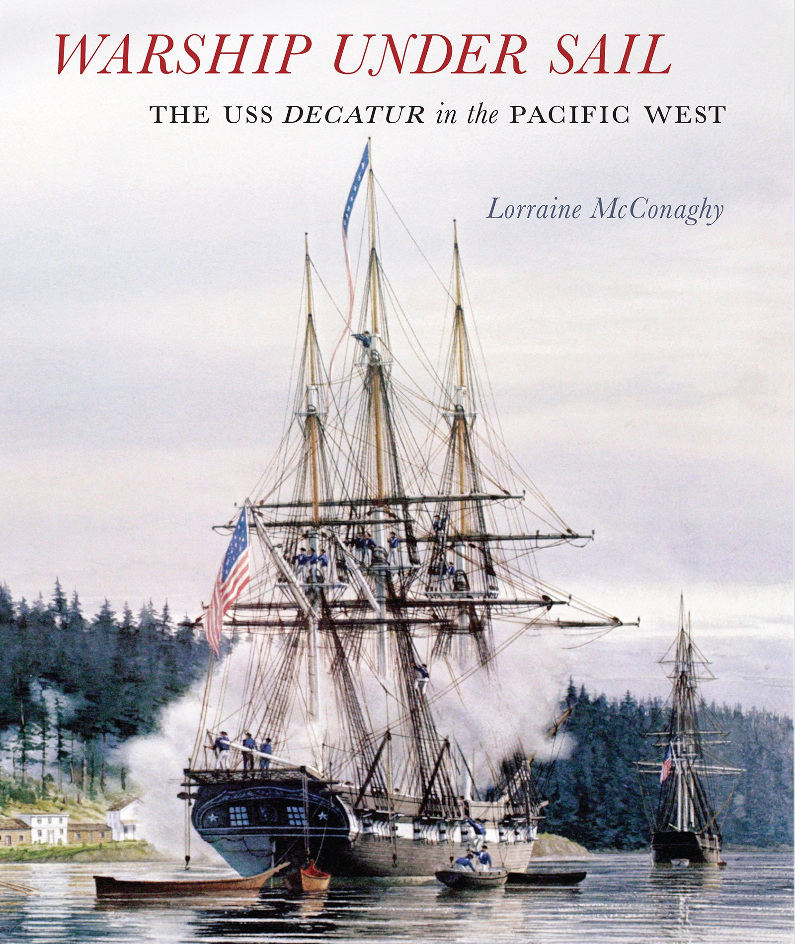 Download Warship under Sail: The USS Decatur in the Pacific West (Emil and Kathleen Sick Book Series in Western History and Biography) ebook