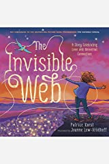 The Invisible Web: A Story Celebrating Love and Universal Connection (The Invisible String) Kindle Edition