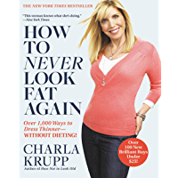 How to Never Look Fat Again: Over 1,000 Ways to Dress Thinner--Without Dieting! (English Edition)