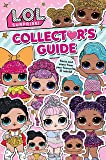 L.O.L. Surprise! Collector's Guide: Outrageous Facts and Stats from Your Favourite Lil Rebels!