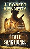 State Sanctioned (Special Agent Dylan Kane Thrillers Book 8)