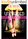 Unchained Melody: A modern mythological romance! An erotic, heart-warming and uplifting tribute to serendipity, true love, rock music and the words that change lives. (Kissed By A Muse Book 1)