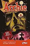 Archie - Mundo dos Mortos: Fuga de Riverdale (Volume 1)