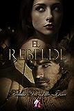 El Rebelde (Saga de Treeason II)