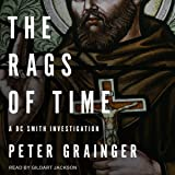 The Rags of Time: A DC Smith Investigation Series, Book 6