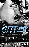The Bitter (Addiction #1) (Addiction Series)