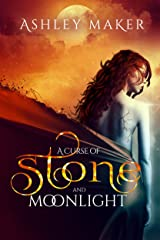 A Curse of Stone and Moonlight (Enchanted Revenge Short Story Series Book 1) Kindle Edition