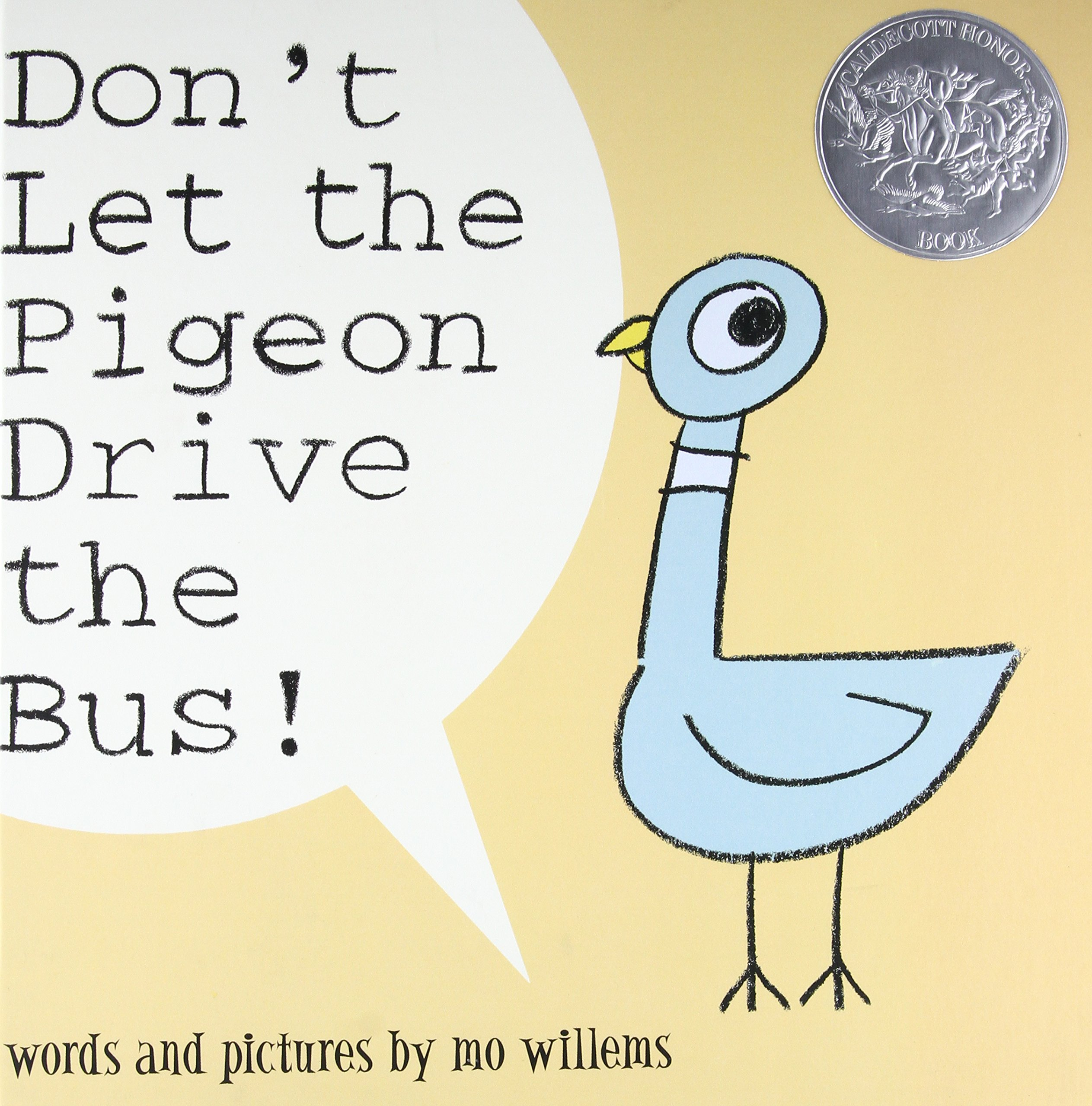 Don?t Let the Pigeon Drive the Bus