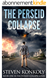 The Perseid Collapse: A Post Apocalyptic/Dystopian EMP Thriller (The Perseid Collapse Series Book 1) (English Edition)