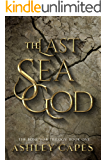The Last Sea God: An Epic Fantasy (The Bone War Trilogy Book 1)