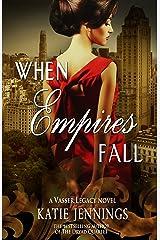 When Empires Fall (A Vasser Legacy Novel Book 1) Kindle Edition