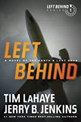 Left Behind: A Novel of the Earth's Last Days: A Novel of the Earth's Last Days (Left Behind Series Book 1) The Apocalyptic Christian Fiction Thriller and Suspense Series About the End Times Kindle Edition