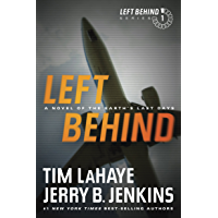 Left Behind: A Novel of the Earth's Last Days: A Novel of the Earth's Last Days (Left Behind Series Book 1) The Apocalyptic Christian Fiction Thriller ... Series About the End Times (English Edition)