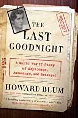 The Last Goodnight: A World War II Story of Espionage, Adventure, and Betrayal Kindle Edition