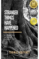 Stranger Things Have Happened Kindle Edition
