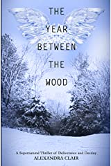 The Year Between the Wood: Psychodrama of Murder, Mistaken Identity, Redemption (Wood's End Series Book 2) Kindle Edition