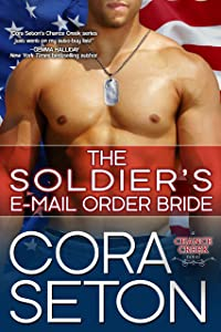 The Soldier's E-Mail Order Bride (Heroes of Chance Creek Series Book 2)