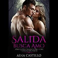 Salida busca Amo: Adolescente necesita Disciplina y Educación Sexual (Novela de Romance, Erótica y BDSM)