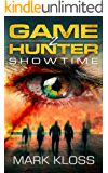 Showtime: A Dystopian Action Adventure (Game Hunter Book 2)