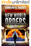 New World Orders: A Conspiracy Thriller