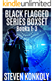 The Black Flagged Thriller Series Boxset: Books 1-3 (The Black Flagged Series)