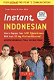 Instant Indonesian: How to Express 1,000 Different Ideas with Just 100 Key Words and Phrases! (Indonesian Phrasebook) (Instant Phrasebook) (Instant Phrasebook Series)
