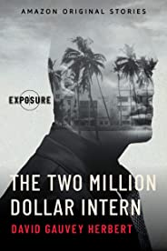 The Two Million Dollar Intern (Exposure collection)