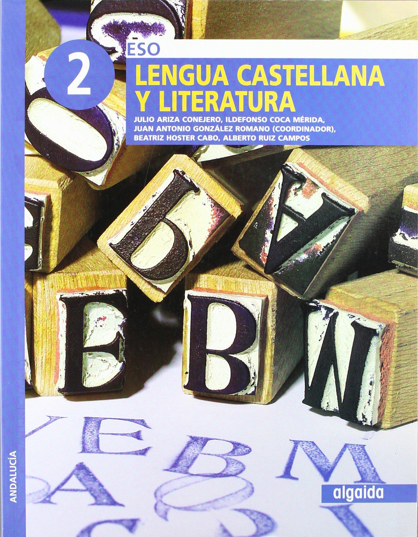 Lengua castellana y literatura 2º ESO: Amazon.es: Julio Ariza Conejero, Ildefonso Coca Mérida, Juan Antonio González Romano, Beatriz Hoster Cabo, ...