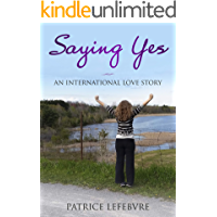 Saying Yes: An International Love Story