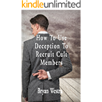How To Use Deception To Recruit Cult Members