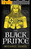 The Black Prince: The major biography