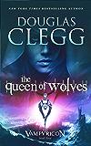 The Queen of Wolves: A Vampire Dark Fantasy Epic (The Vampyricon Book 3)