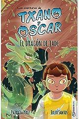 El dragón de jade: (7-12 años) (Las aventuras de Txano y Óscar nº 3) (Spanish Edition) Kindle Edition